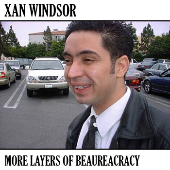 Xan Winsdor: More Layers of Beaureacracy